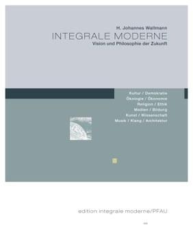 """Deutschlandfunk, 15.Oktober, 2007 über Wallmanns INTEGRALE MODERNE: """"Sein Ansatz geht tiefer. Seine Vision von einer """"Integralen Moderne"""" erfasst alle Lebensbereiche, die er eben nicht als separierte Einzelphänomene, sondern als ein Netz von Verknüpfungen auffasst. Strukturiert hat Wallmann sein Buch in sieben aufeinander aufbauende Kapitel, und eindringlich erläutert er am Beginn des ersten seinen gedanklichen Ausgangspunkt: wenn er postuliert, dass die Menschheit die eigentliche """"Moderne"""" noch vor sich habe, """"als menschheitsgeschichtlichen Qualitätssprung und neues Zeitalter oder als Supergau"""" (Egbert Hiller). Im Bild: Titelseite des Buches"""